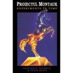 Proiectul Montauk: experimente în timp - Peter Moon, Preston B. Nichols