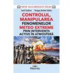 CONTROLUL, MANIPULAREA fenomenelor METEO EXTREME prin interventii active in atmosfera