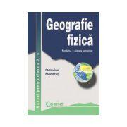 Geografia Fizica. Manual pentru clasa a IX-a