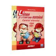 Limba si literatura romana - Caietul elevului clasa a III-a - partea I si partea a II-a