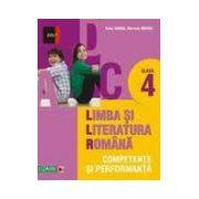 LIMBA SI LITERATURA ROMANA. COMPETENTE SI PERFORMANTA. CLASA IV
