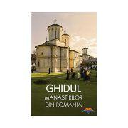 Ghidul manastirilor din Romania (editia a doua)