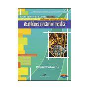 Asamblarea structurilor metalice - Manual pentru clasa a X-a
