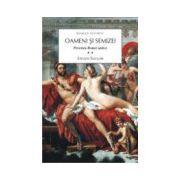 Oameni si semizei. Povestea Romei Antice volumul 2