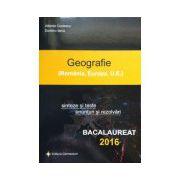 Geografie bacalaureat 2016, sinteze si teste, enunturi si rezolvari (Romania, Europa, U.E)