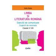 Limba si literatura romana - Exercitii de comunicare. Sugestii de rezolvare, Clasele V-VIII