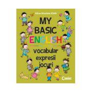 MY BASIC ENGLISH. VOCABULAR, EXPRESII, JOCURI