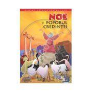 Noe si poporul credintei. Biblia pentru copii, volumul 1