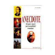 Anecdote despre mari personalitati romane