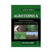 Agrotehnica - Transformarea moderna a Agriculturii (CD inclus)
