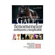 Enciclopedia Gale - a fenomenelor neobisnuite si inexplicabile - vol.III