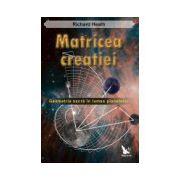 Matricea creatiei. Geometria sacra in lumea planetelor