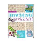 Învățați să tricotați. Manual pentru începători și avansați