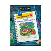Matematica. Clasa I. Caiet pentru timpul liber