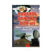 Radarul Vaneaza Ozn-uri. Radarul, un martor incomod in Dosarul OZN. Teorii si cercetari nonconventionale vol 13