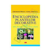 Enciclopedia Plantelor Decorative, Vol. 3 - Sere, balcoane, apartamente si terase