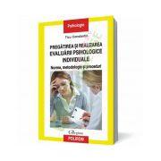 Pregătirea şi realizarea evaluării psihologice individuale: norme, metodologie şi proceduri