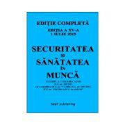 Securitatea si sanatatea in munca - editia a XV-a - 1 iulie 2015