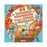 60 de intrebari si raspunsuri despre istorie si geografie