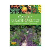 Cartea gradinarului - Ghid practic pentru amenajarea unei gradini minunate