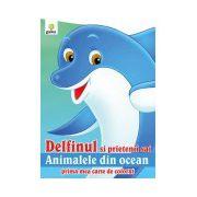 Delfinul si prietenii sai animalele din ocean