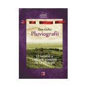 PLUVIOGRAFII. O ISTORIE A CULTURII ROMANE DE LA PLOIESTI