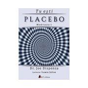 Tu eşti placebo - meditaţia 1