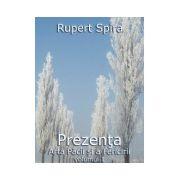 Prezenta. Arta Pacii si a Fericirii - Vol. 1
