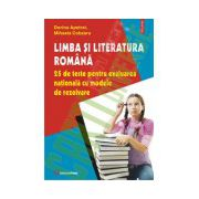 Limba si literatura romana. 25 de teste pentru evaluarea nationala cu modele de rezolvare