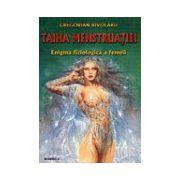 Taina menstruaţiei - vol. 1+2 enigma fiziologică a femeii