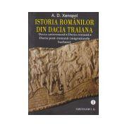 Istoria Romanilor din Dacia Traiana - Vol 1