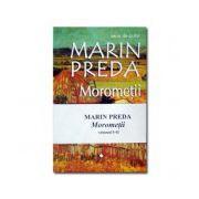 Morometii - vol. 1 si vol. 2