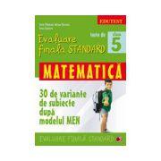 TESTE DE EVALUARE FINALA STANDARD. CLASA A V-A. MATEMATICA
