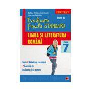 TESTE DE EVALUARE FINALA STANDARD. CLASA A VII-A. LIMBA SI LITERATURA ROMANA. TESTE, MODELE DE REZOLVARI