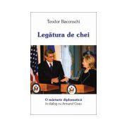 Legătura de chei O mărturie diplomatică. Dialog cu Armand Goşu