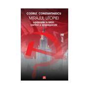 Mirajul utopiei. Calatoriile in URSS: control si propaganda