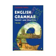 English Grammar. Theory and Practice (editia a III-a, 3 vol.)