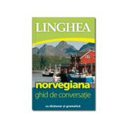 Norvegiana. Ghid de conversatie. Cu dictionar si gramatica