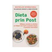 Dieta prin Post - Slăbeşte, menţine-te sănătos şi trăieşte mai mult