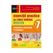 EXERCITII PRACTICE DE LIMBA ROMANA CONSOLIDARE 2013. COMPETENTA SI PERFORMANTA IN COMUNICARE. CLASA A VII-A