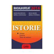 Istorie. Bacalaureat 2014, sinteze, scheme, teste de evaluare