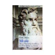 Moise. De la misteriile Egiptului la Judecatorii lui Israel