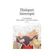 Dialoguri intrerupte: Corespondenta Mircea Eliade-Ioan Petru Culianu