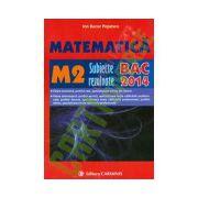Matematica M2: subiecte rezolvate, bacalaureat 2014