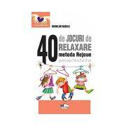 40 de jocuri de relaxare. Metoda Rejoue pentru copiii intre 5 si 12 ani