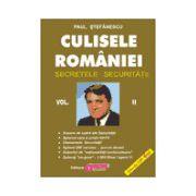 Culisele României (Secretele Securitatii) - vol. II