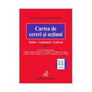 Cartea de cereri si actiuni. Modele. Comentarii. Explicatii. Editia 4