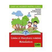 Caiet de vacanta clasa I. Limba si literatura romana - Matematica