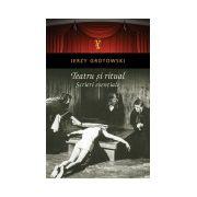 Teatru si ritual - Scrieri esentiale