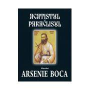 Acatistul si paraclisul Preacuviosului Arsenie Boca